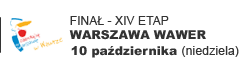 Finał - XIII etap - Warszawa Wawer